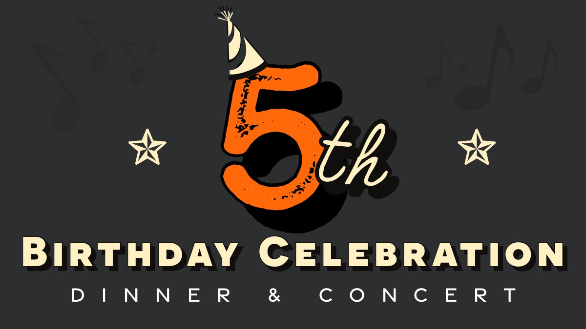 5th Birthday Celebration Dinner & Concert