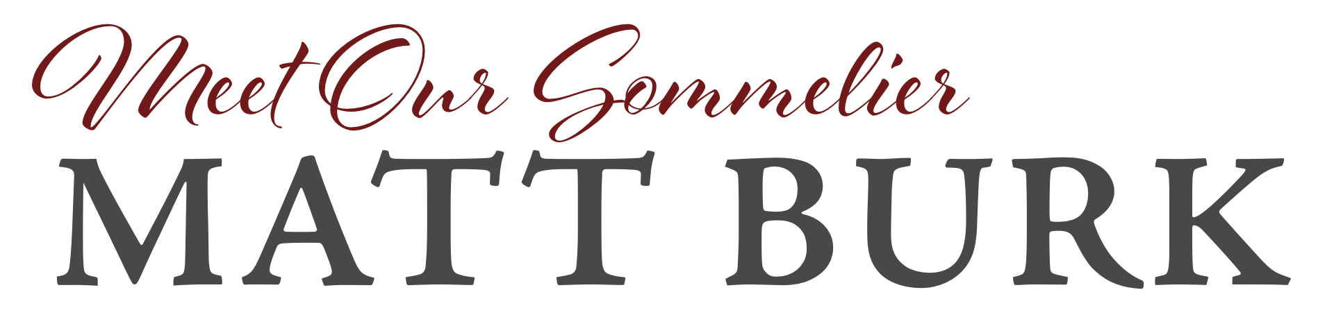 Meet the Sommelier Matt Burk